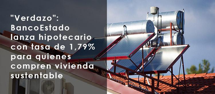 verdazo-banco-estado-lanza-hipotecario-con-tasa-de-179-para-quienes-compren-vivienda-sustentable-en