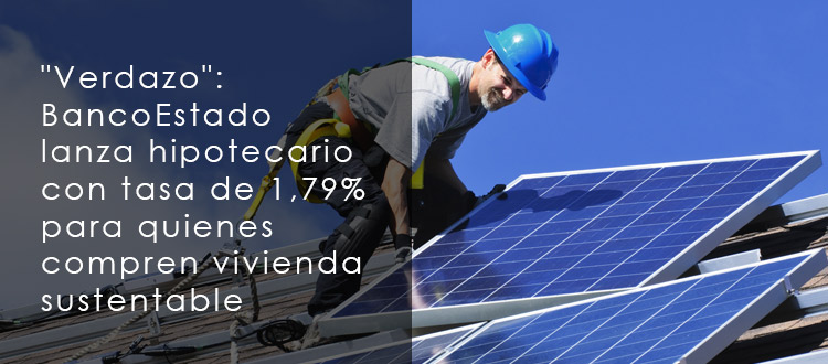 verdazo-banco-estado-lanza-hipotecario-con-tasa-de-179-para-quienes-compren-vivienda-sustentable-eo