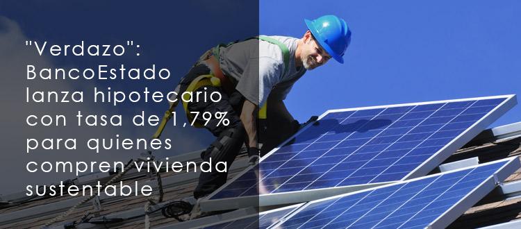verdazo-banco-estado-lanza-hipotecario-con-tasa-de-179-para-quienes-compren-vivienda-sustentable-es