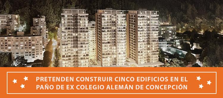 cinco-edificios-se-pretenden-construir-en-pano-del-ex-colegio-aleman-en-concepcion