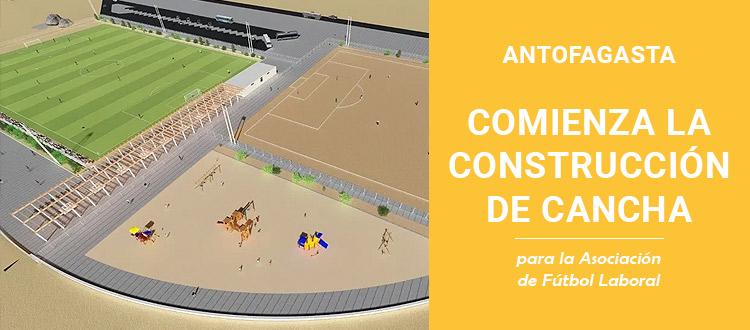 antofagasta-comienza-la-construccion-de-cancha-para-la-asociacion-de-futbol-laboral