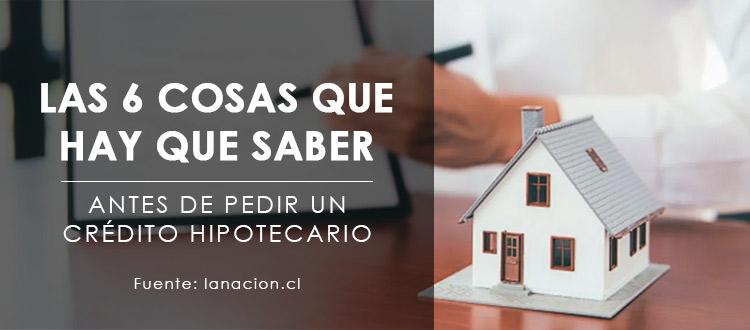 las-6-cosas-que-hay-que-saber-antes-de-pedir-un-credito-hipotecario-ev