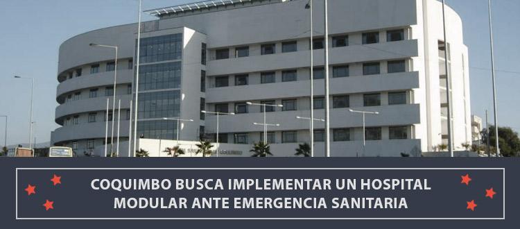 coquimbo-busca-implementar-un-hospital-modular-ante-emergencia-sanitaria
